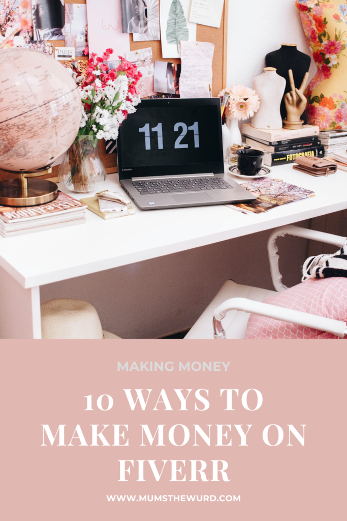 10 Ways You Can Make Money Online With Fiverr, MumsTheWurd