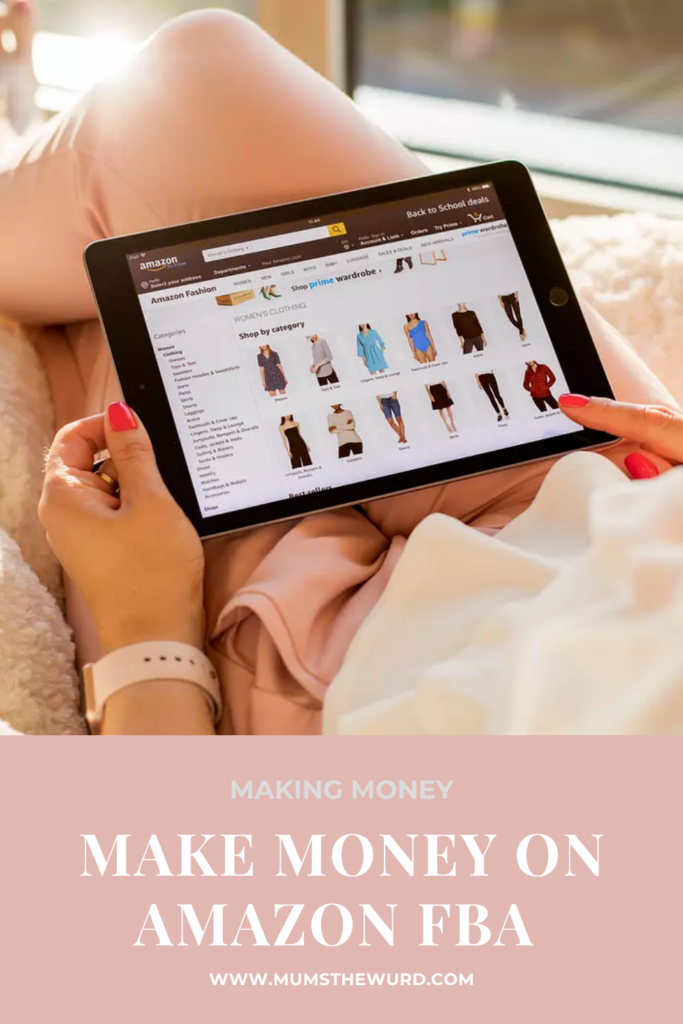How To Make Money On Amazon FBA, MumsTheWurd